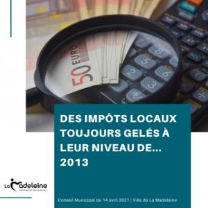 Des impôts locaux gelés à leur niveau de 2013, c'est ce qu'annonce fièrement la majorité municipale!